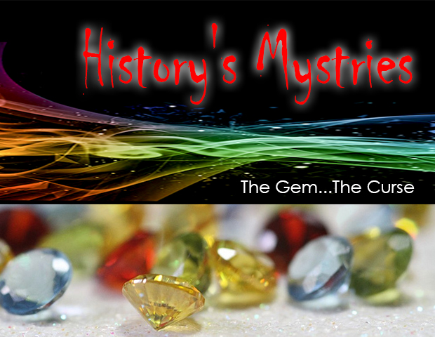 History's Mysteries – Most Notoriously Cursed Gemstones