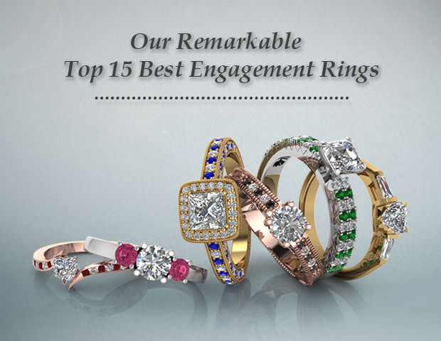 Our Remarkable Top 15 Best Engagement Rings