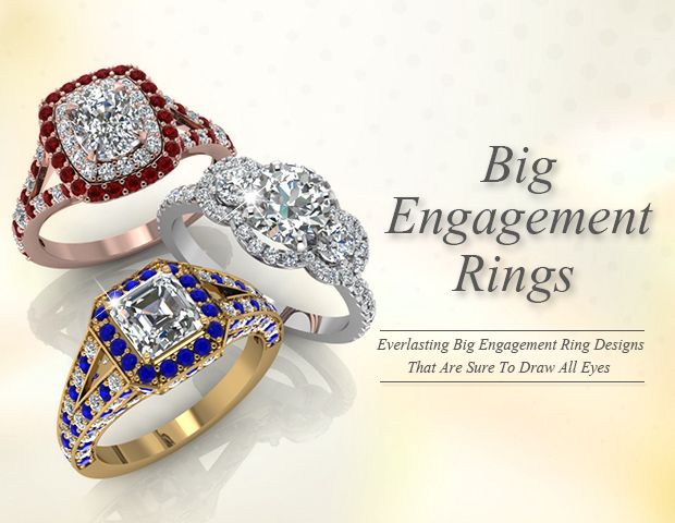 18 Big Engagement Rings Styles