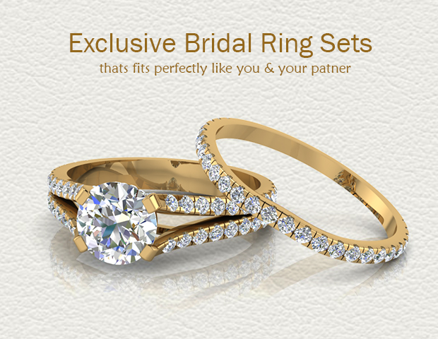 Exclusive Bridal Ring Sets That Fits Perfectly Like You And Your Partner