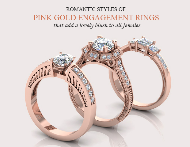 Romantic Styles Of Pink Gold Engagement Rings