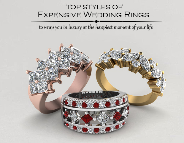 Top Styles Of Expensive Wedding Rings To Wrap You In Luxury At The Happiest Moment Of Your Life.