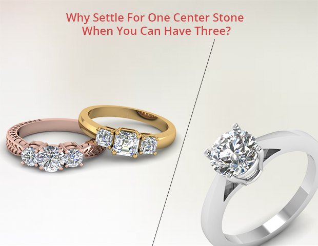 Why Settle For One Center Stone When You Can Have Three?
