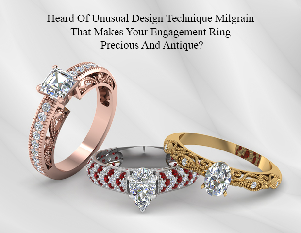 Milgrain That Makes Your Engagement Ring Precious And Antique!!