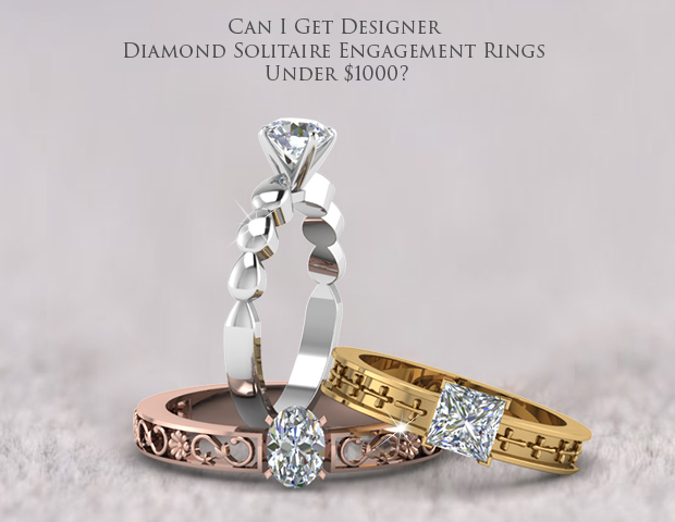 Can I Get Designer Diamond Solitaire Ring Under $1000?