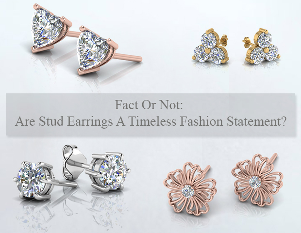Fact Or Not: Are Stud Earrings A Timeless Fashion Statement?