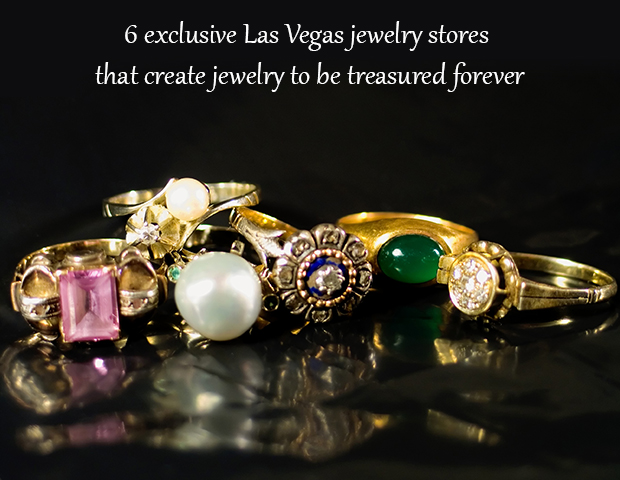 6 Exclusive Las Vegas Jewelry Stores That Create Jewelry To Be Treasured Forever