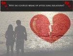 WHY DO COUPLE BREAKUP AFTER LONG RELATIONSHIPS
