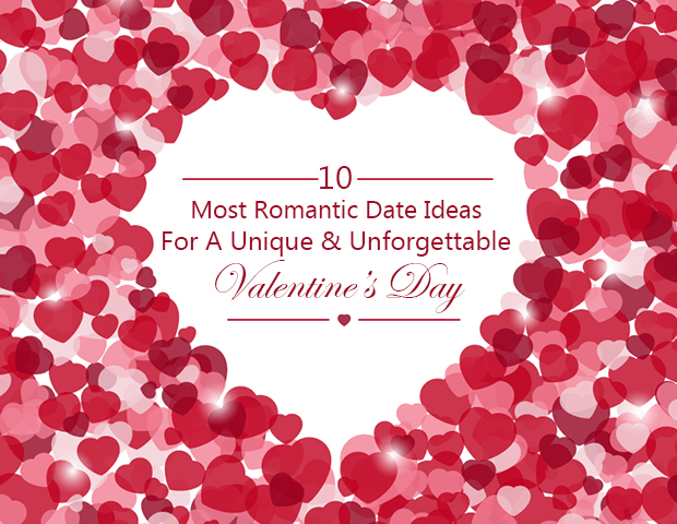 10 most romantic date ideas for a unique and unforgettable Valentine's Day