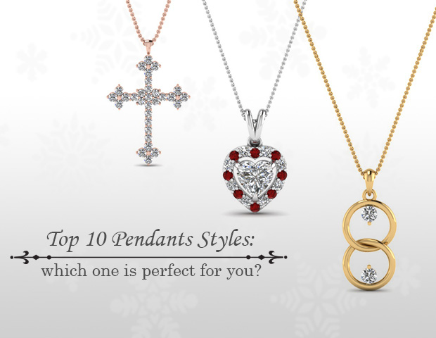 Pendant Styles: Which One Is Perfect For You?