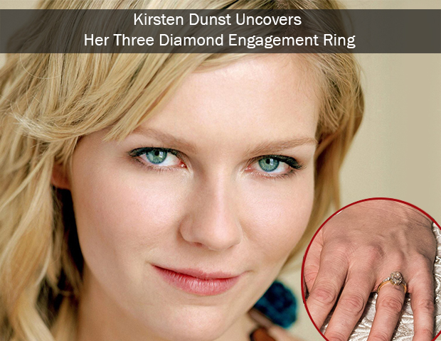 Kirsten Dunst Uncovers Her Three Diamond Engagement Ring