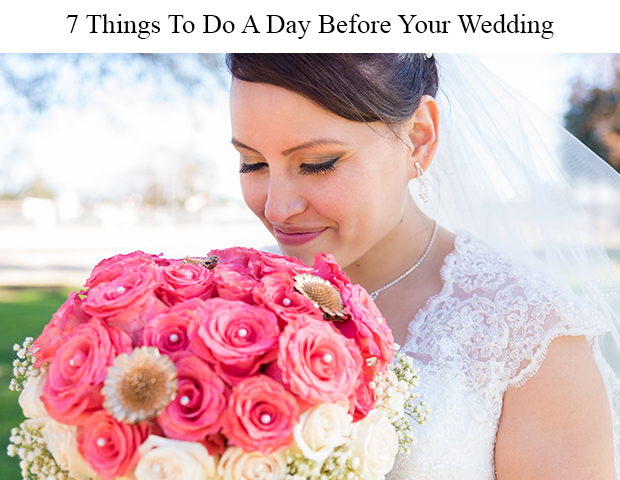 7 Things To Do A Day Before Your Wedding