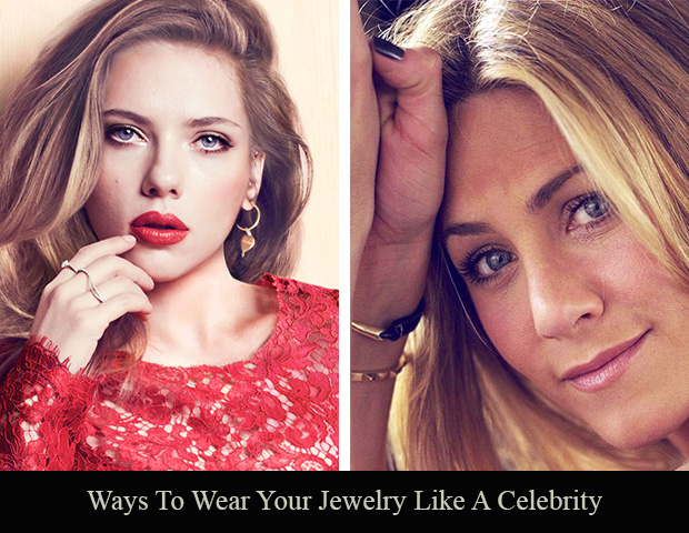 Ways To Wear Your Jewelry Like A Celebrity