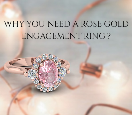 7 Reasons You Need A Rose Gold Engagement Ring Now