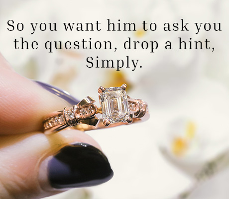 So You Want Him To Ask You The Question, Drop a Hint, Simply.