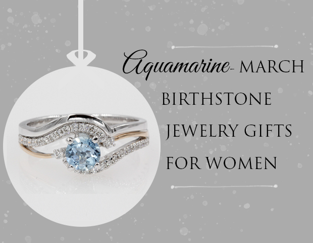 Aquamarine – March Birthstone Jewelry Gifts For Women