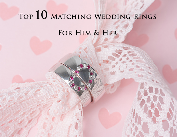 Top 10 Wedding Rings For Him And Her?