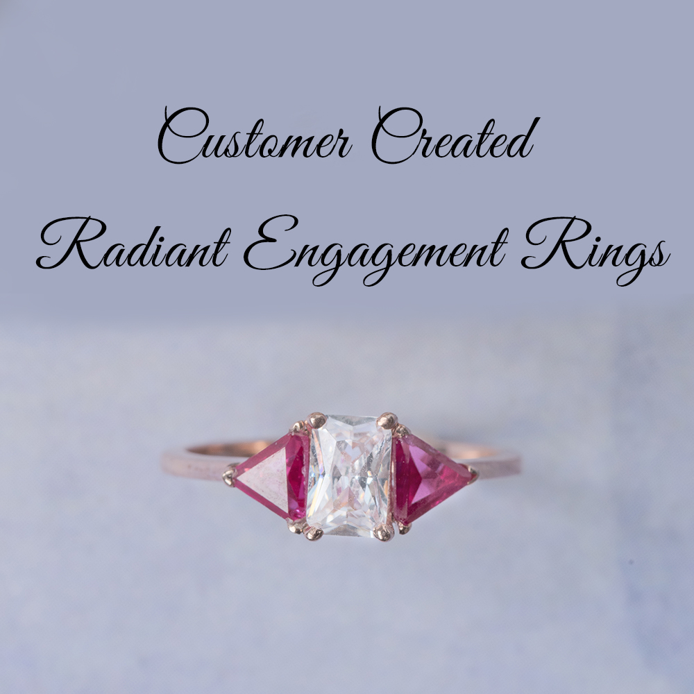 Customer Created Radiant Engagement Rings