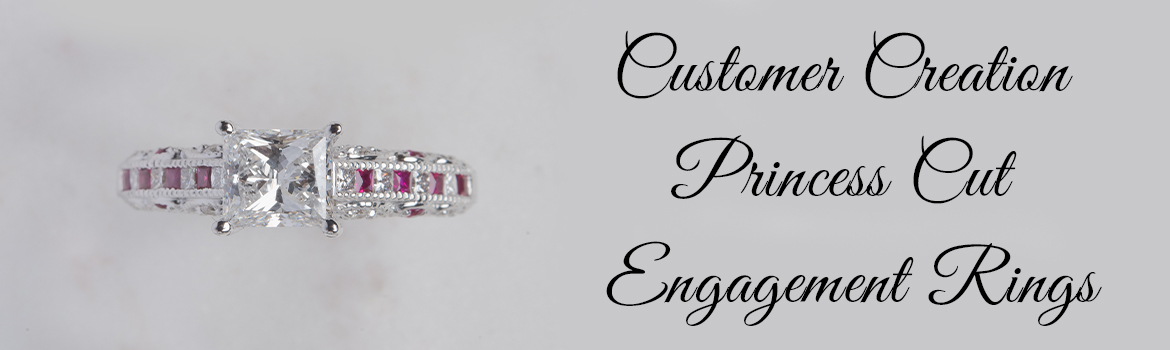 Customer Creation Princess Cut Engagement Rings