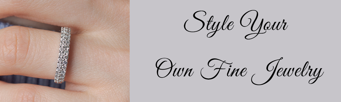 Style Your Own Fine Jewelry