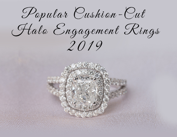 Popular Cushion Cut Halo Diamond Engagement Rings 2019